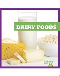 Healthy Living: Dairy Foods