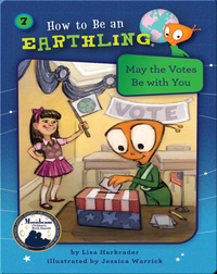 How to Be an Earthling: May the Votes Be With You