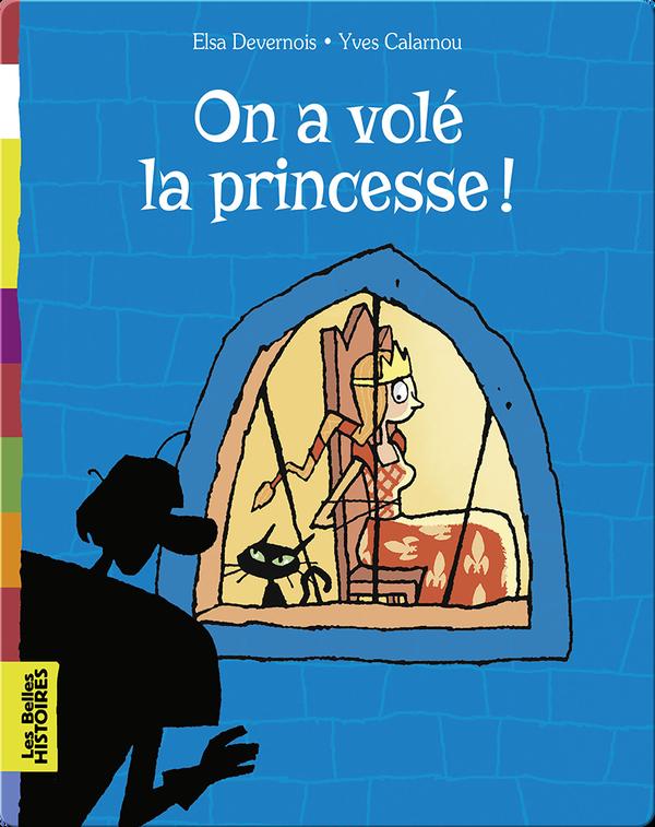 On a volé la princesse !
