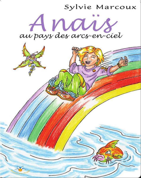 Anaïs au pays des arcs-en-ciel