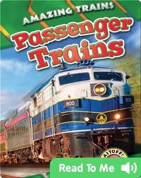 Amazing Trains: Passenger Trains