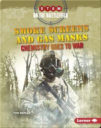 Smoke Screens and Gas Masks: Chemistry Goes to War