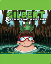 Gilbert and the Search for the Lost Smile