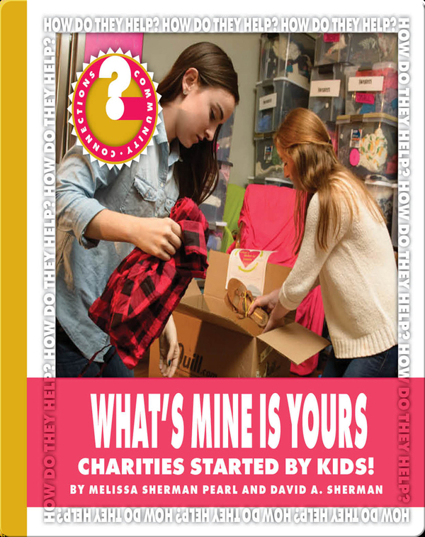 What's Mine Is Yours: Charities Started by Kids!