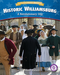 Historic Williamsburg: A Revolutionary City
