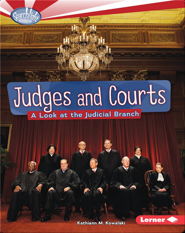 Judges and Courts: A Look at the Judicial Branch