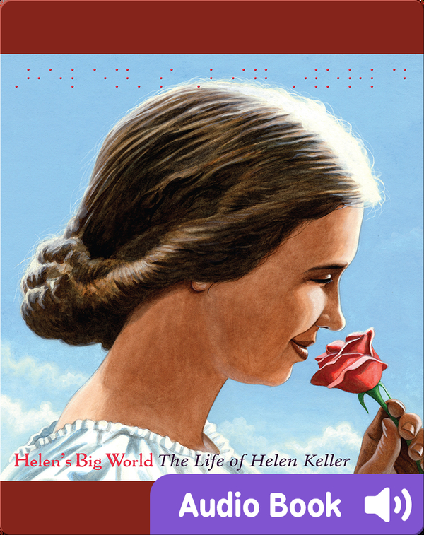 Helen's Big World: The Life of Helen Keller