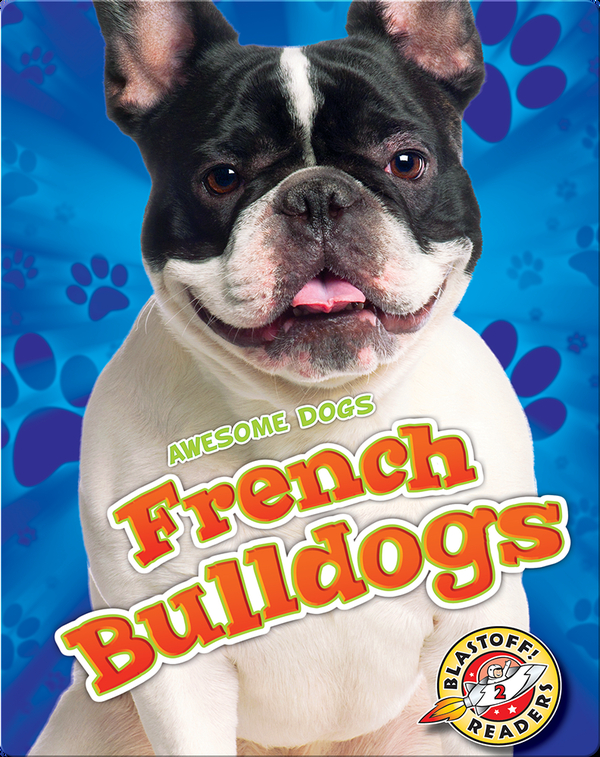 Awesome Dogs: French Bulldogs