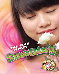 The Five Senses: Smelling