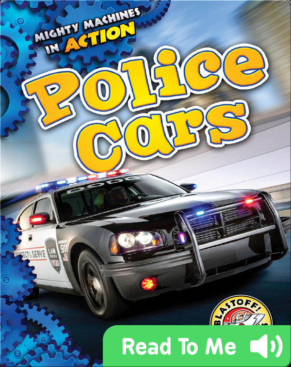 Mighty Machines in Action: Police Cars