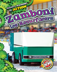 Mighty Machines in Action: Zamboni Ice Resurfacers