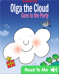 Olga the Cloud Goes to the Party
