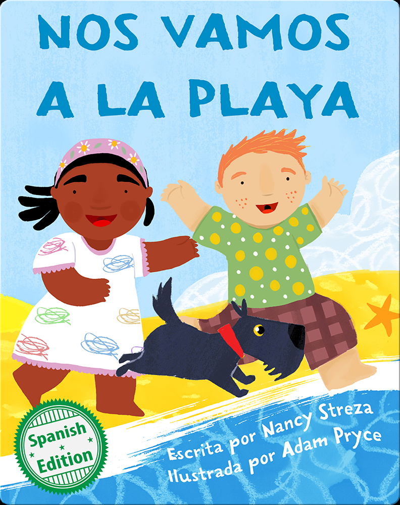 Nos Vamos A La Playa Children S Book By Nancy Streza With Illustrations By Adam Pryce Discover Children S Books Audiobooks Videos More On Epic