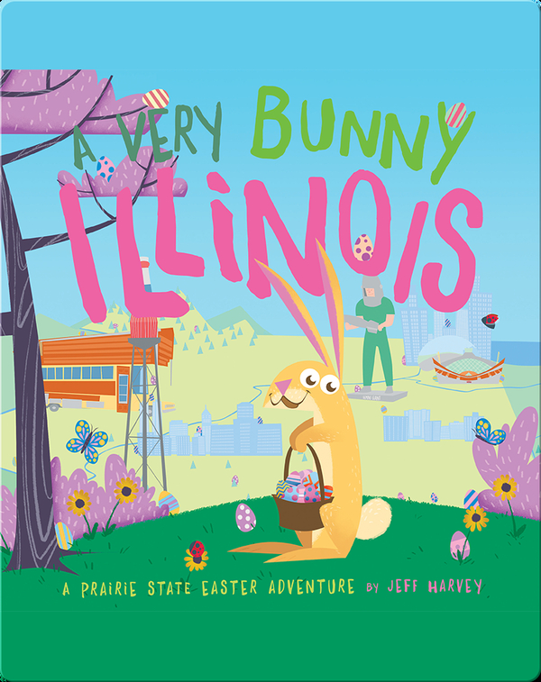 A Very Bunny Illinois: A Prairie State Easter Adventure