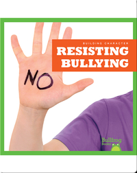Building Character: Resisting Bullying