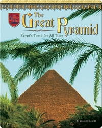 The Great Pyramid: Egypt's Tomb for All Time