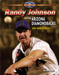 Randy Johnson and the Arizona Diamondbacks: 2001 World Series