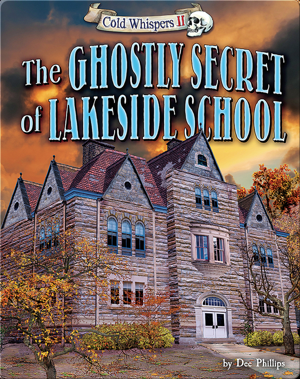 The Ghostly Secret of Lakeside School