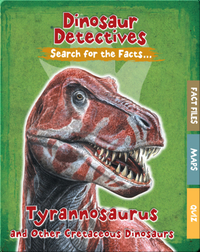 Tyrannosaurus and Other Cretaceous Dinosaurs