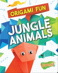 Origami Fun: Jungle Animals