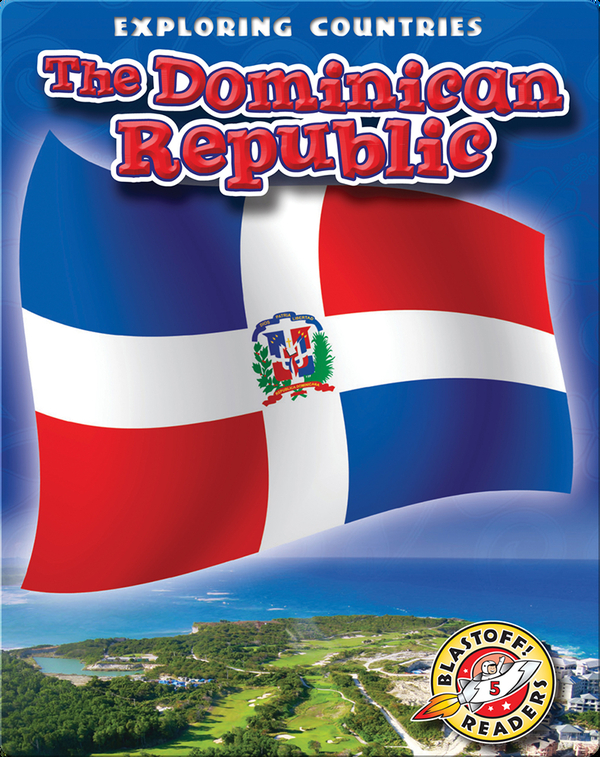 Exploring Countries: The Dominican Republic