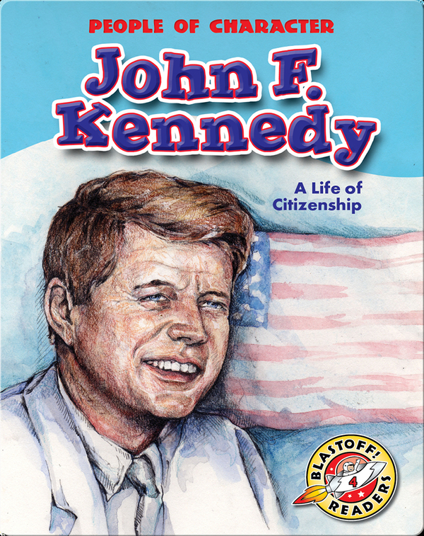 John F. Kennedy: A Life of Citizenship