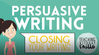 Persuasive Writing for Kids: Writing a Closing