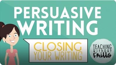 Persuasive Writing for Kids: Writing a Closing
