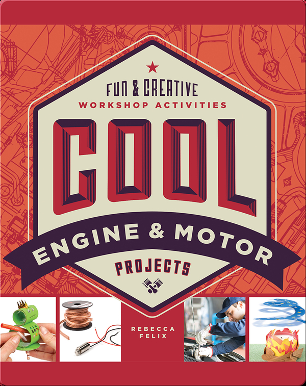 Cool Engine & Motor Projects: Fun & Creative Workshop Activities