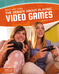 Pros and Cons: The Debate About Video Games