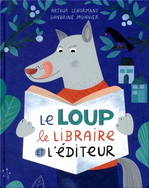 le Loup le Libraire et L'éditeur