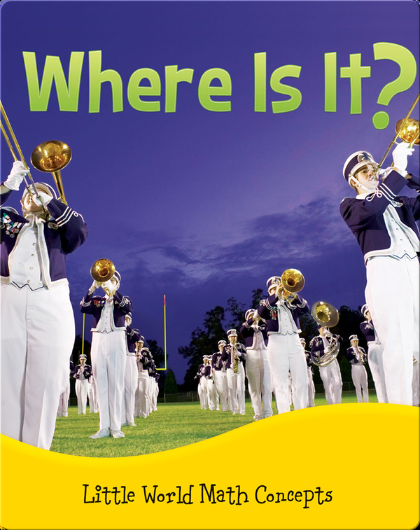 Where Is It? (Spatial Relationships: In Front, Behind)