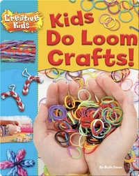 Kids Do Loom Crafts!