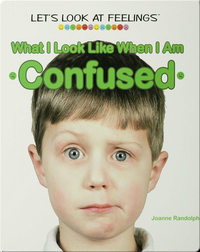 What I Look Like When I Am Confused