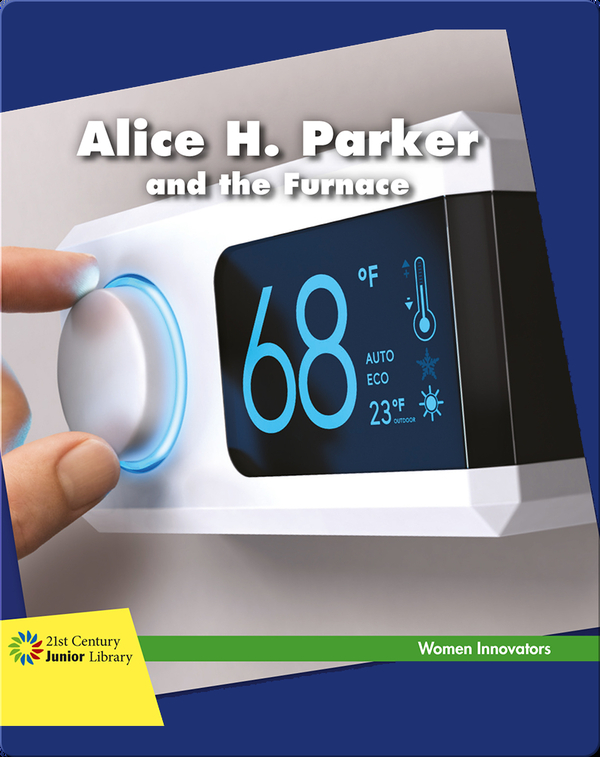 Alice H. Parker and the Furnace
