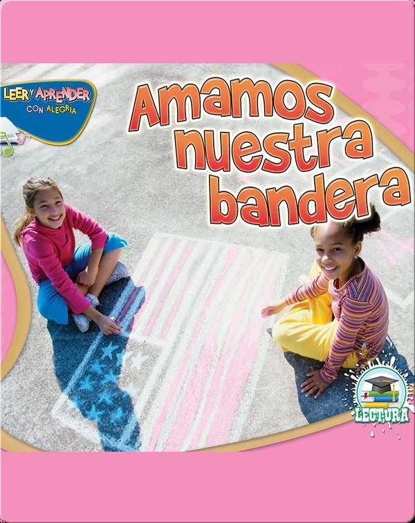 Amamos Nuestra Bandera (We Love Our Flag)
