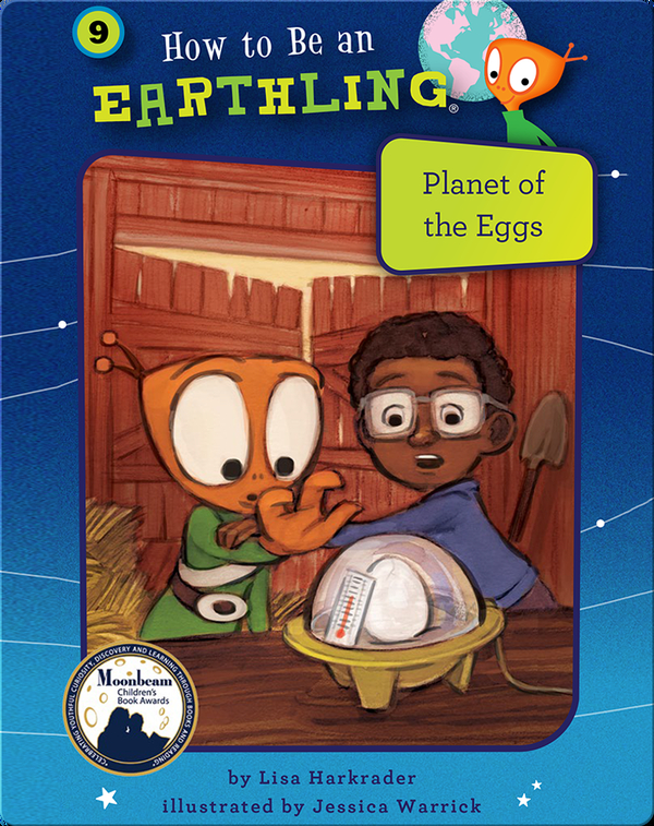 How to Be an Earthling: Planet of the Eggs