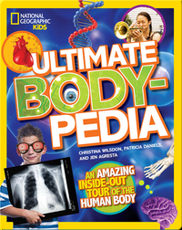 Ultimate Bodypedia: An Amazing Inside-Out Tour of the Human Body