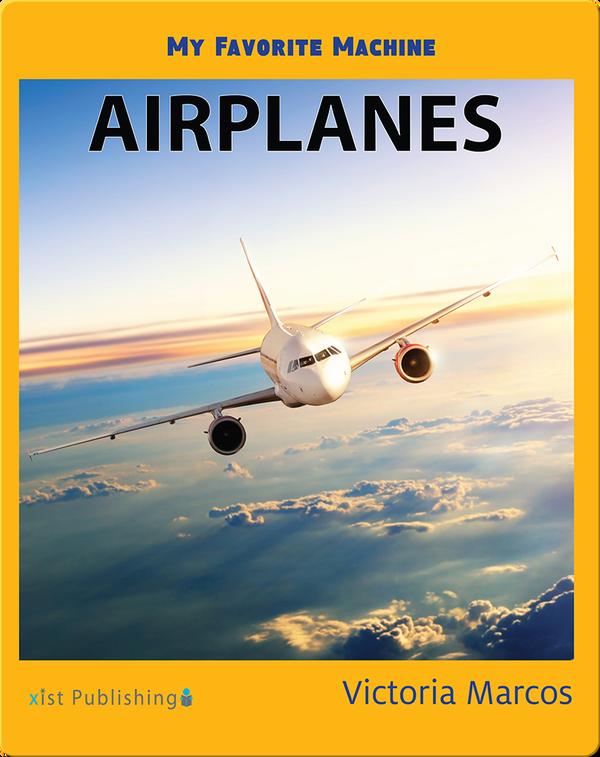My Favorite Machine: Airplanes