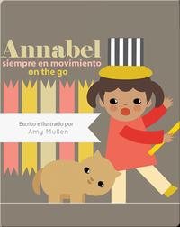 Annabel on the Go / Annabel siempre en movimiento