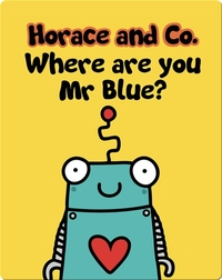 Horace & Co: Where are you, Mr Blue?