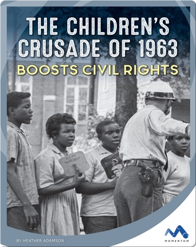 The Children's Crusade of 1963 Boosts Civil Rights
