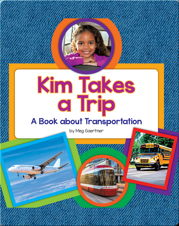 Kim Takes a Trip: A Book about Transportation