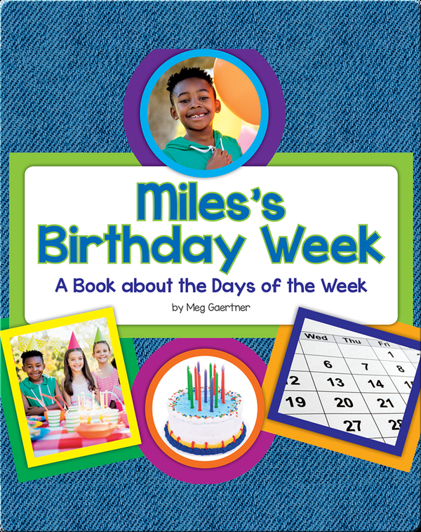 Miles's Birthday Week: A Book about the Days of the Week
