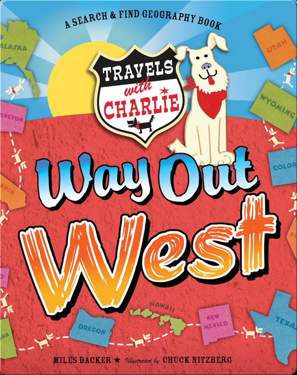 Travels with Charlie Way Out West