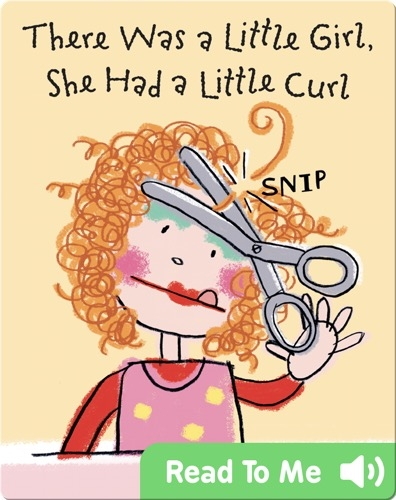 There Was a Little Girl, She Has a Little Curl