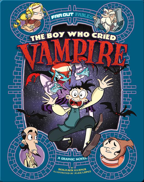 Boy Who Cried Vampire: A Graphic Novel
