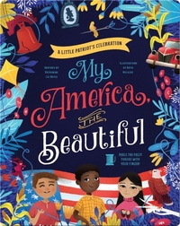 My America, The Beautiful: A Little Patriot's Celebration