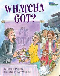 Whatcha Got?
