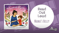 Read Out Loud | MAMA'S BELLY